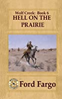 Hell on the Prairie 1490505059 Book Cover