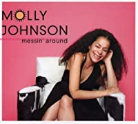 Messin Around by Molly Johnson (2006-11-28)