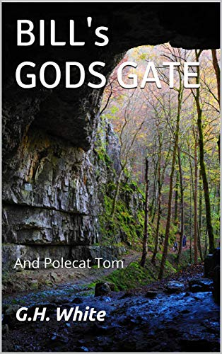 BILL's GODS GATE: And Polecat Tom by [G.H. White]