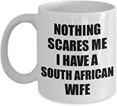 South African Wife Mug Funny Valentine Gift For Husband My Hubby Him South Africa Wifey Gag Nothing Scares Me Coffee Tea Cup