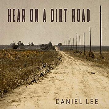 Hear on a Dirt Road