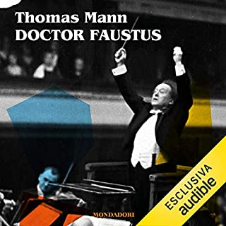 Doctor Faustus                   By:                                                                                                                                 Thomas Mann                               Narrated by:                                                                                                                                 Jacopo Calatroni                      Length: 23 hrs and 45 mins     Not rated yet     Overall 0.0