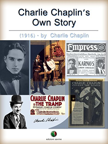 Charlie Chaplin's Own Story (History of Film) (English Edition)