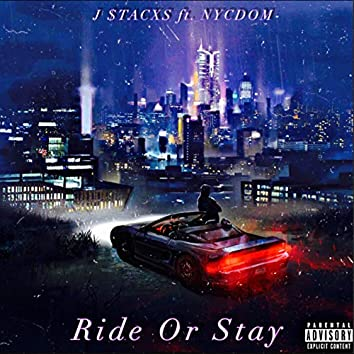 Ride Or Stay