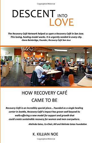 Descent into Love: HOW RECOVERY CAFÉ CAME TO BE