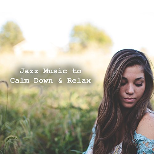 Jazz Music to Calm Down & Relax – Stress Relief, Smooth Jazz, Piano Relaxation, Blue Moon Jazz