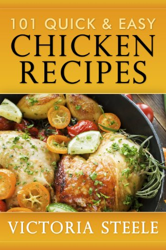101 Quick & Easy Chicken Recipes by Victoria Steele ebook deal