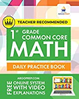 1st Grade Common Core Math: Daily Practice Workbook - 1000+ Practice Questions and Video Explanations - Argo Brothers