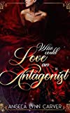 Who could Love an Antagonist?: Book two of My Boss is Clueless (Billionaire Romance) (English Edition)