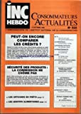 INC HEBDO CONSOMMATEURS ACTUALITES [No 522] du 10/10/1986 - PEUT-ON ENCORE COMPARER LES CREDITS - SECURITE DES PRODUITS - LES OFFICINES DE PRETS - LES ADDITIFS ALIMENTAIRES - TELE - AUDIOVISUEL - EPARGNE-RETRAITE - PARAPHARMACIE - C.E.E. - BAISSE DU BUDGET CONSOMMATION - AUTOMOBILE - LA PLANETE ALIMENTAIRE