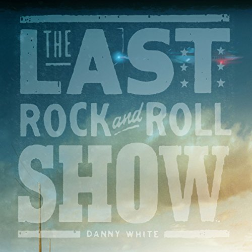 The Last Rock and Roll Show audiobook cover art