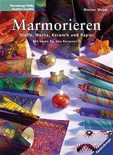 Marmorieren: Stoffe, Wachs, Keramik und Papier. Mit Ideen für den Kerzenstift