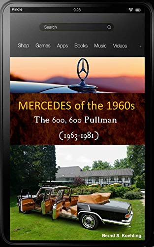 Mercedes-Benz, The 1960s, 600 W100 with chassis number and data card explanation: From the standard 600 and coach-built models to the Pullman Landaulet ... superb recent color photos (English Edition)