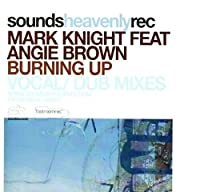 """Burning Up - Mark Knight Feat Angie Brown 12"""""""
