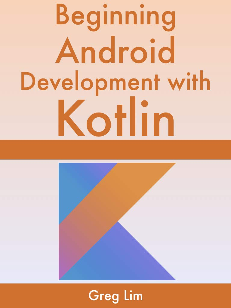 Download Beginning Android Development With Kotlin: 2020 Edition] Updated To Android 10 (Q) 