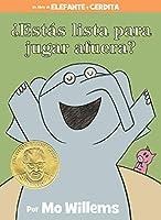 ¿Estás lista para jugar afuera? (An Elephant & Piggie Book, Spanish Edition) (An Elephant and Piggie Book)