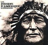 Les Indiens d'Amérique - Expériences - Editeur Guy Tredaniel - 03/11/2008