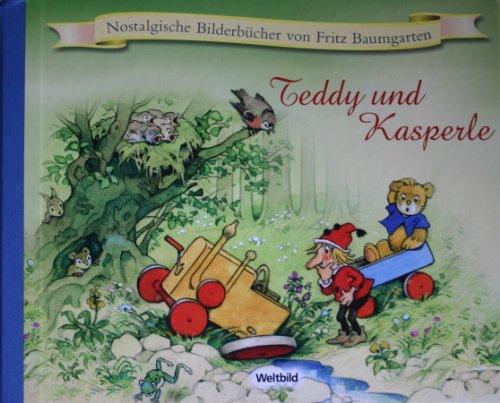 Teddy und Kasperle (Nostalgische Bilderbücher von Fritz Baumgarten)