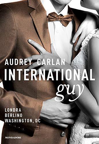 International guy. Londra, Berlino, Washington, DC (Vol. 3)