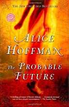 The Probable Future (Ballantine Reader's Circle) by Alice Hoffman (2004-06-01)