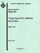 Vergnügte Ruh, beliebte Seelenlust, BWV 170: Bass part (Qty 4) [A4526]