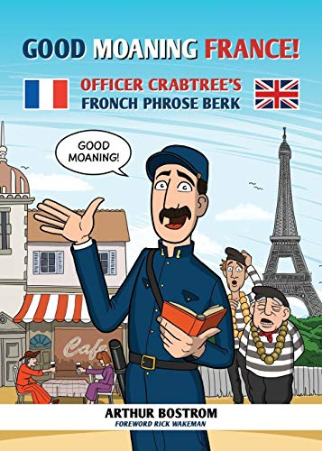 Good Moaning France: Officer Crabtree's Fronch Phrose Berk
