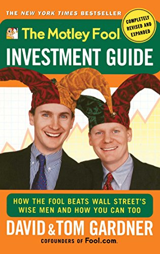 The Motley Fool Investment Guide: How The Fool Beats Wall Street's Wise Men And How You Can Too PDF Books