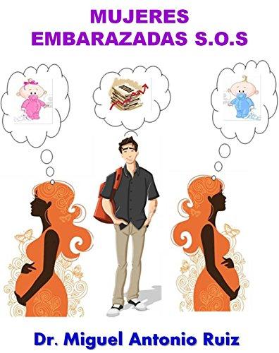 Mujeres Embarazadas S.O.S.: DR. MIGUEL ANTONIO RUIZ