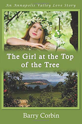The Girl at the Top of the Tree: An Annapolis Valley Love Story
