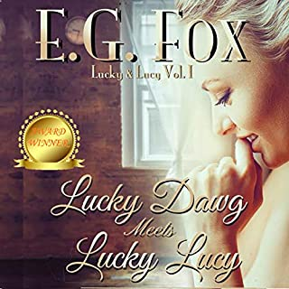 Lucky Dawg Meets Lucky Lucy     Lucky & Lucy, Book 1              By:                                                                                                                                 E.G. Fox                               Narrated by:                                                                                                                                 Scott Pollak                      Length: 3 hrs and 49 mins     13 ratings     Overall 4.1
