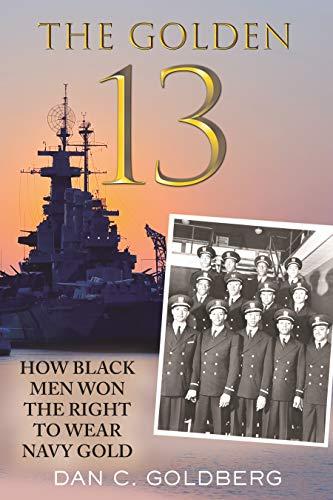 The Golden Thirteen: How Black Men Won the Right to Wear Navy Gold