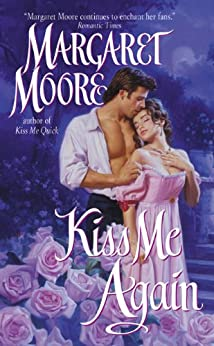 Kiss Me Again by [Margaret Moore]