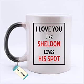 I Love You Like Sheldon Loves His Spot Two Sides Printed Mug - Funny Mug - 11 Oz Coffee Mug Ceramic Morphing Mug - Perfect Gift