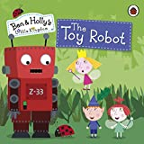 Ben and Holly's Little Kingdom: The Toy Robot Storybook (Ben & Holly's Little Kingdom) (English Edition)