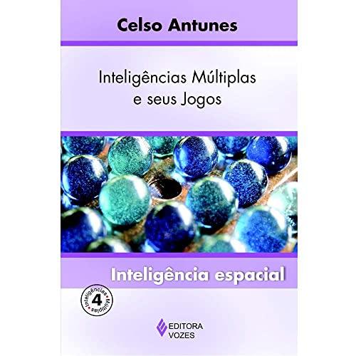 Inteligências múltiplas e seu jogos Vol. 4: Inteligência espacial: Volume 4