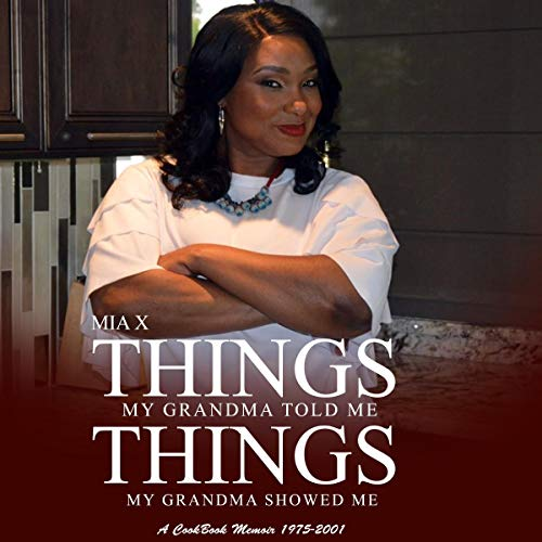 Things My Grandma Told Me, Things My Grandma Showed Me Audiobook By Mia X cover art