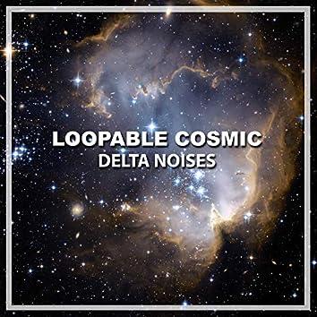 #7 Loopable Cosmic Delta Noises