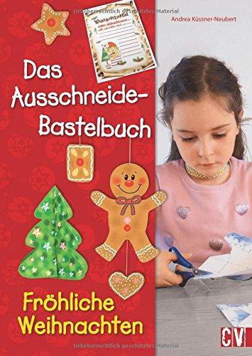 Das Ausschneide-Bastelbuch Fröhliche Weihnachten