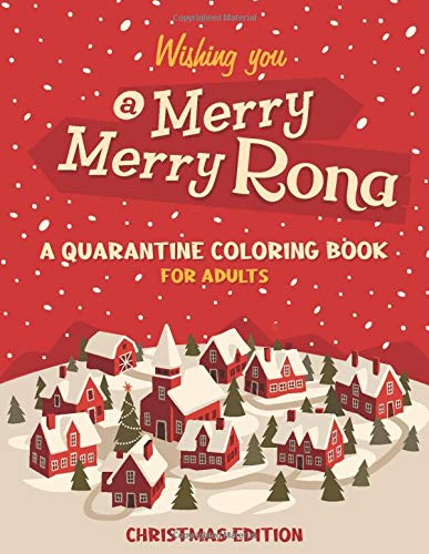 Merry Merry Rona: A Fun Quarantine Coloring Book With Quotes for Adults | Christmas Edition