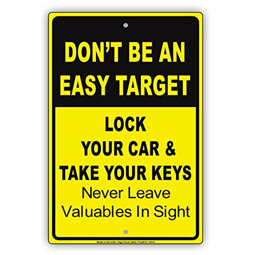 Don't Be An Easy Target Lock Your Car & Take Your Keys Never Leave Valuables In Sight Caution Notice Aluminum Metal 8'x12' Sign Plate