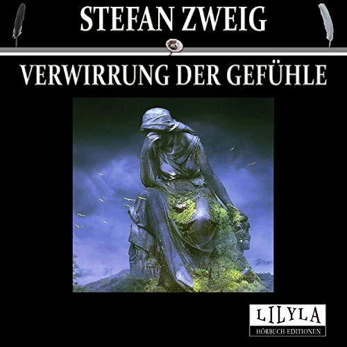 Verwirrung der Gefühle Audiobook By Stefan Zweig cover art