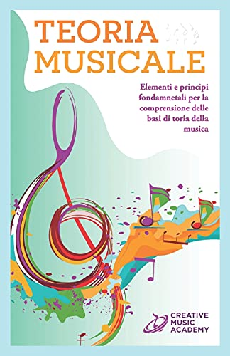 Teoria Musicale: Elementi e principi fondamentali per la comprensione delle basi di teoria della musica