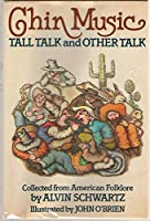 Chin Music: Tall Talk and Other Talk 0397318693 Book Cover