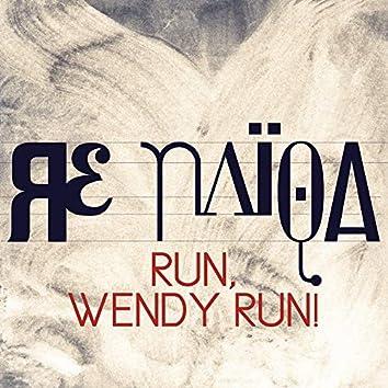 Run, Wendy run!