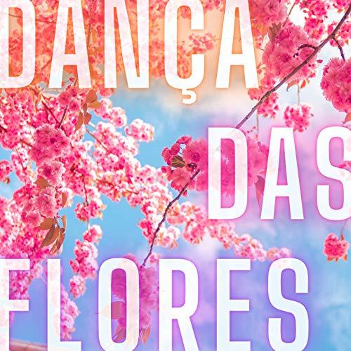 Dança das Flores: Meu Papai Também Se Chama Vô, Amigo e Seu Pepê