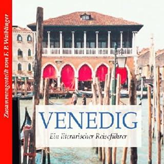 Literarischer Reiseführer Venedig                   Autor:                                                                                                                                 Franz Peter Waiblinger                               Sprecher:                                                                                                                                 Marcus Boshkow                      Spieldauer: 1 Std. und 4 Min.     2 Bewertungen     Gesamt 4,0