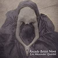 Recado Bossa Nova by Eric Alexander (2015-11-18)