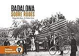 Badalona Sobre Rodes: 99 (Catalunya Desapareguda)