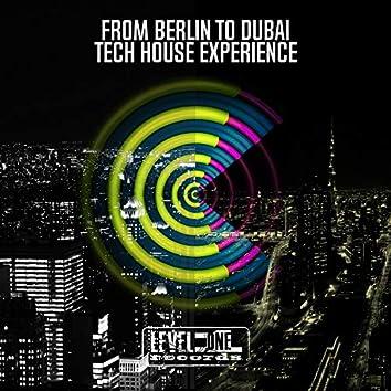 From Berlin To Dubai Tech House Experience
