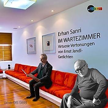 Erhan Sanri: Im Wartezimmer (Virtuose Vertonungen von Ernst Jandl-Gedichten)